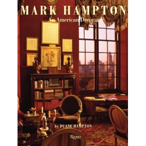 Mark Hampton: An American Decorator