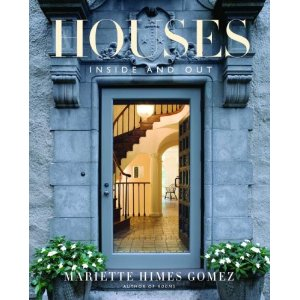 Mariette Himes Gomez – Houses:Inside and Out