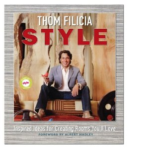 Thom Filicia Style: Inspired Ideas for Creating Rooms You'll Love